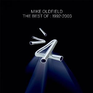 MIKE OLDFIELD - The Best Of: 1992-2003 CD album cover