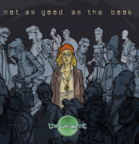 The Tangent - Not As Good As The Book CD (album) cover