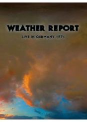 Weather Report Weather Report - Live In Germany 1971 Dvd CD album cover