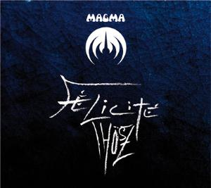Magma - Félicité Thösz CD (album) cover