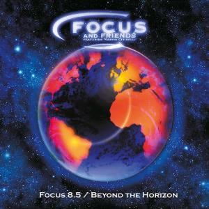 Focus - Focus And Friends - Focus 8.5 / Beyond The Horizon CD (album) cover