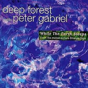 PETER GABRIEL - While The Earth Sleeps (w/ Deep Forest) CD album cover