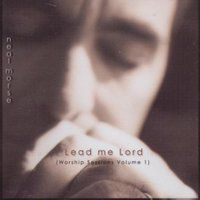 Neal Morse - Lead Me Lord (worship Sessions Volume One) CD (album) cover