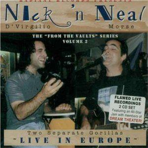 NEAL MORSE - Nick 'n Neal - Two Separate Gorillas - Live In Europe - The From The Vaults Series Volume 2 CD album cover