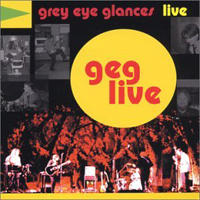 Grey Eye Glances - GEG Live CD (album) cover