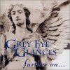 Grey Eye Glances - Further On... CD (album) cover