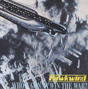 Hawkwind - Who's Gonna Win The War? CD (album) cover
