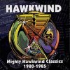 Hawkwind - Mighty Hawkwind Classics 1980-1985 CD (album) cover