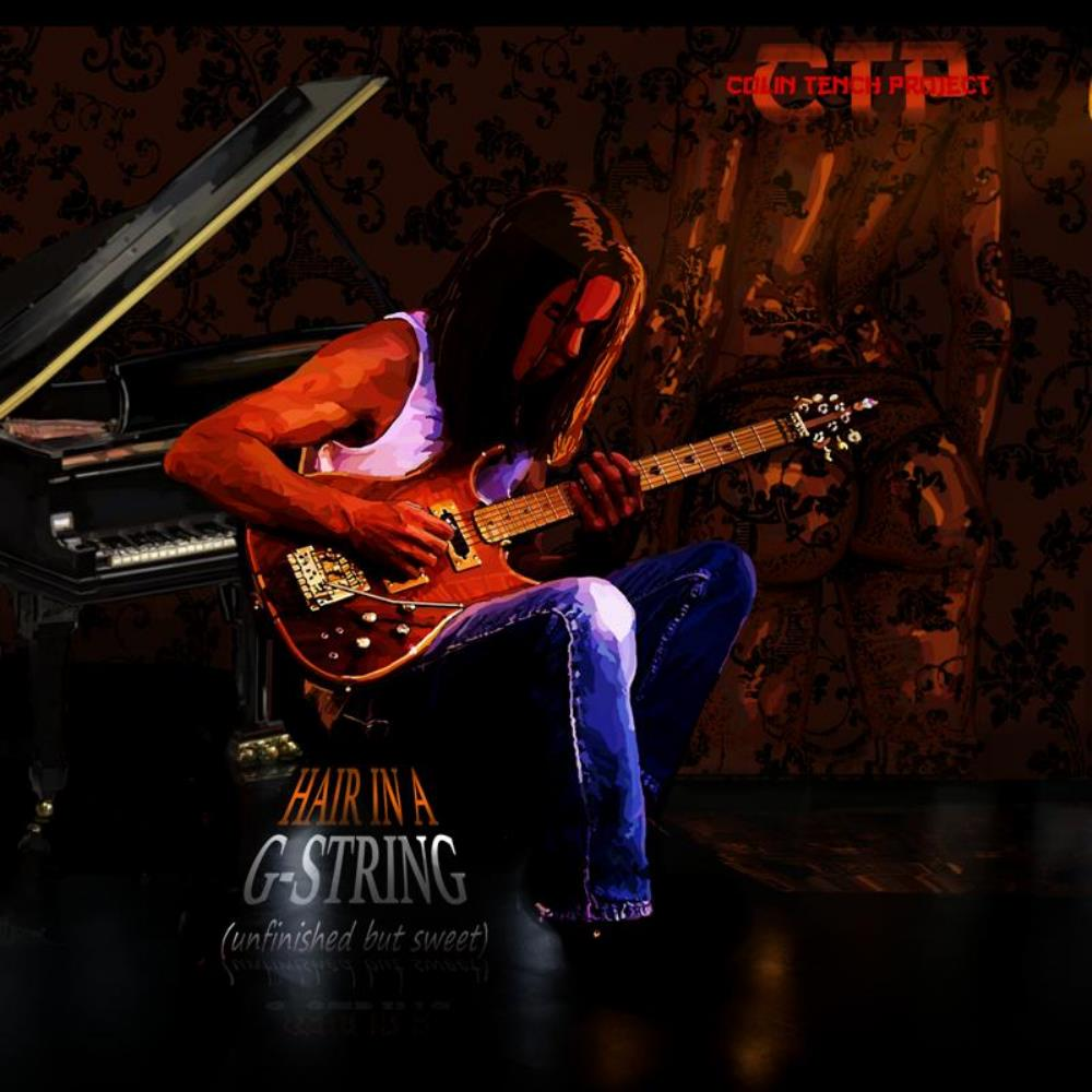 Colin Tench Project - Hair In A G-string (unfinished But Sweet) CD (album) cover