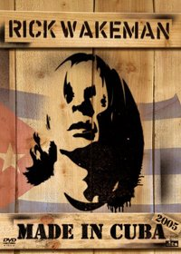 Rick Wakeman - Made In Cuba DVD (album) cover