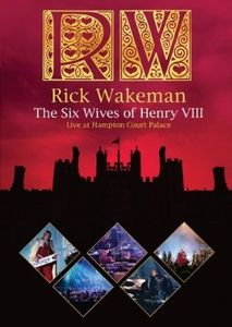 Rick Wakeman - The Six Wives Of Henry Viii - Live At Hampton Court Palace (dvd) DVD (album) cover
