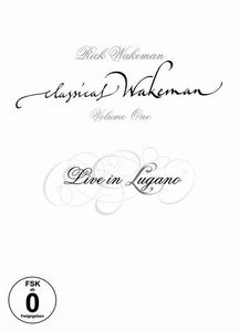 Rick Wakeman - Classical Wakeman Volume 1 - Live In Lugano DVD (album) cover