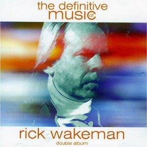 Rick Wakeman - The Definitive Music Of Rick Wakeman CD (album) cover