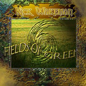 Rick Wakeman - Fields Of Green CD (album) cover