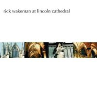 Rick Wakeman - Rick Wakeman At Lincoln Cathedral CD (album) cover