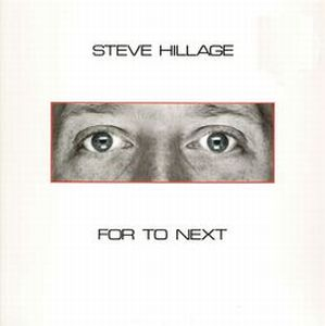 Steve Hillage - For To Next CD (album) cover