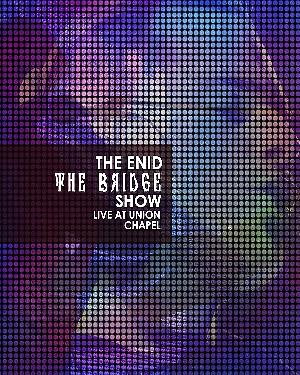 THE ENID - The Bridge Show, Live At Union Chapel CD (album) cover