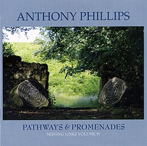 Anthony Phillips - Missing Links Volume Four: Pathways & Promenades CD (album) cover