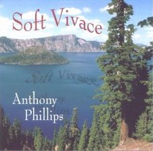 Anthony Phillips - Soft Vivace CD (album) cover
