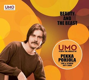 PEKKA POHJOLA - Beauty And The Beast (pekka Pohjola With Umo Jazz Orchestra) CD album cover