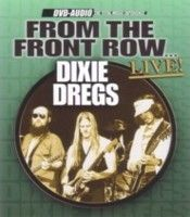 Dixie Dregs - From The Front Row... Live ! DVD (album) cover