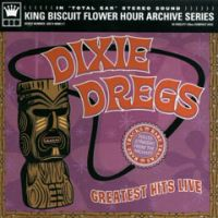 Dixie Dregs - Greatest Hits Live CD (album) cover