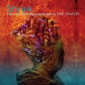 The Church - Shriek: Excerpts From The Soundtrack CD (album) cover