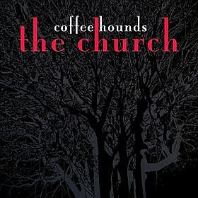 The Church - Coffee Hounds CD (album) cover