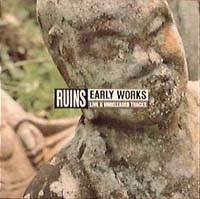 Ruins - Early Works: Live & Unreleased Tracks CD (album) cover