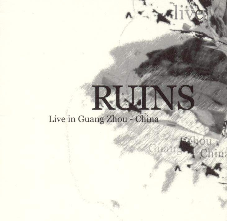 Ruins - Live In Guang Zhou, China CD (album) cover