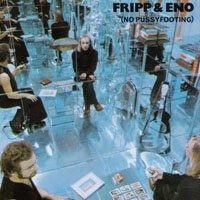Robert Fripp - No Pussyfooting (with Brian Eno) CD (album) cover
