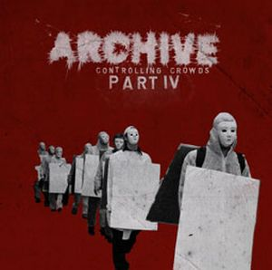 Archive - Controlling Crowds Part Iv CD (album) cover