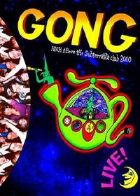 Gong - High Above The Subterania Club 2000 DVD (album) cover