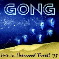 Gong - Live In Sherwood Forest 75 CD (album) cover