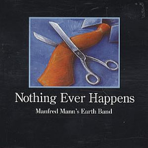 Manfred Mann's Earth Band - Nothing Ever Happens CD (album) cover