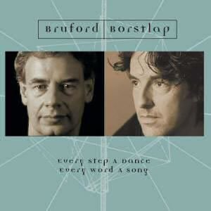 Bill Bruford - Bruford - Borstlap / Every Step A Dance, Every Word A Song CD (album) cover