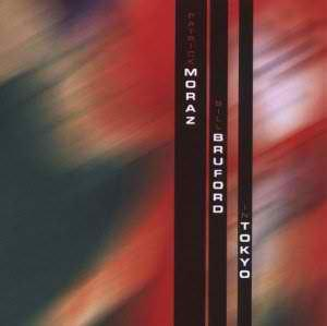 Bill Bruford - Patrick Moraz & Bill Bruford - In Tokyo CD (album) cover