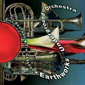 Bill Bruford's Earthworks - Earthworks Underground Orchestra CD (album) cover