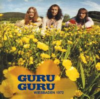Guru Guru - Wiesbaden 1972 CD (album) cover
