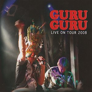 Guru Guru - Live On Tour 2008 CD (album) cover