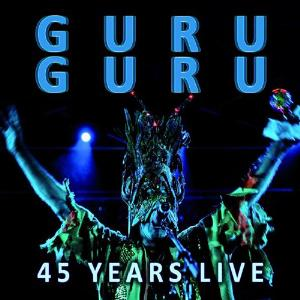 Guru Guru - 45 Years Live CD (album) cover