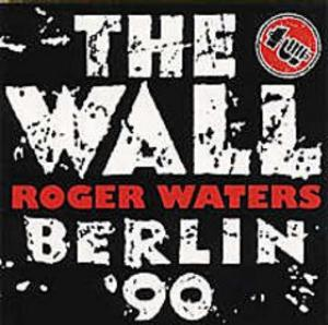 Roger Waters - The Wall - Berlin '90 - Commemorative Ep CD (album) cover