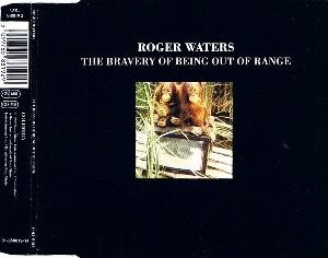 Roger Waters - The Bravery Of Being Out Of Range CD (album) cover