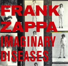 Frank Zappa - Imaginery Diseases CD (album) cover