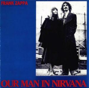 Frank Zappa - Our Man In Nirvana CD (album) cover