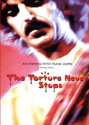 Frank Zappa - The Torture Never Stops DVD (album) cover