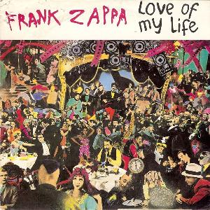 Frank Zappa - Love Of My Life CD (album) cover