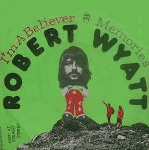 Robert Wyatt - I'm A Believer CD (album) cover