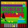 Robert Wyatt - Peel Sessions CD (album) cover