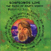 Robert Wyatt - Soupsongs Live CD (album) cover